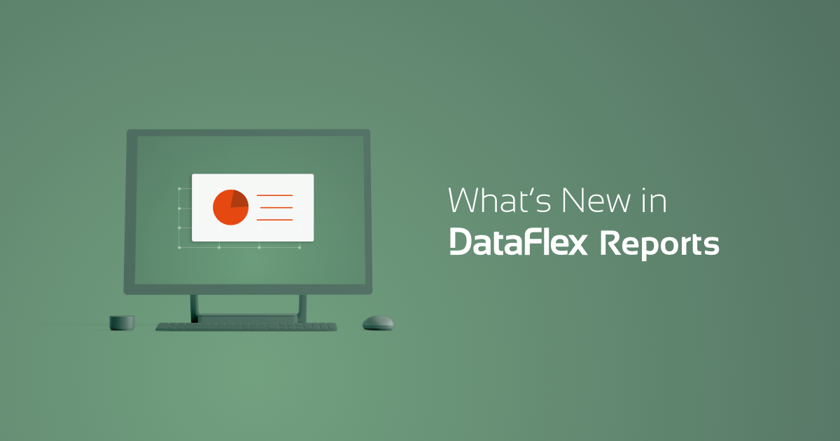 What's New in DataFlex Reports 7.0