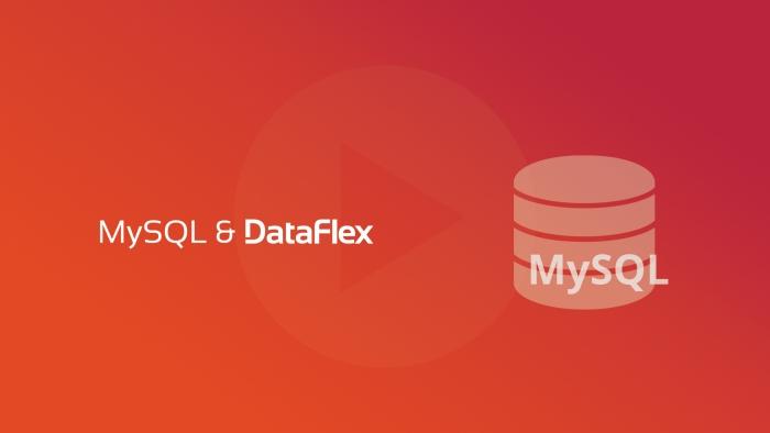 MySQL & DataFlex
