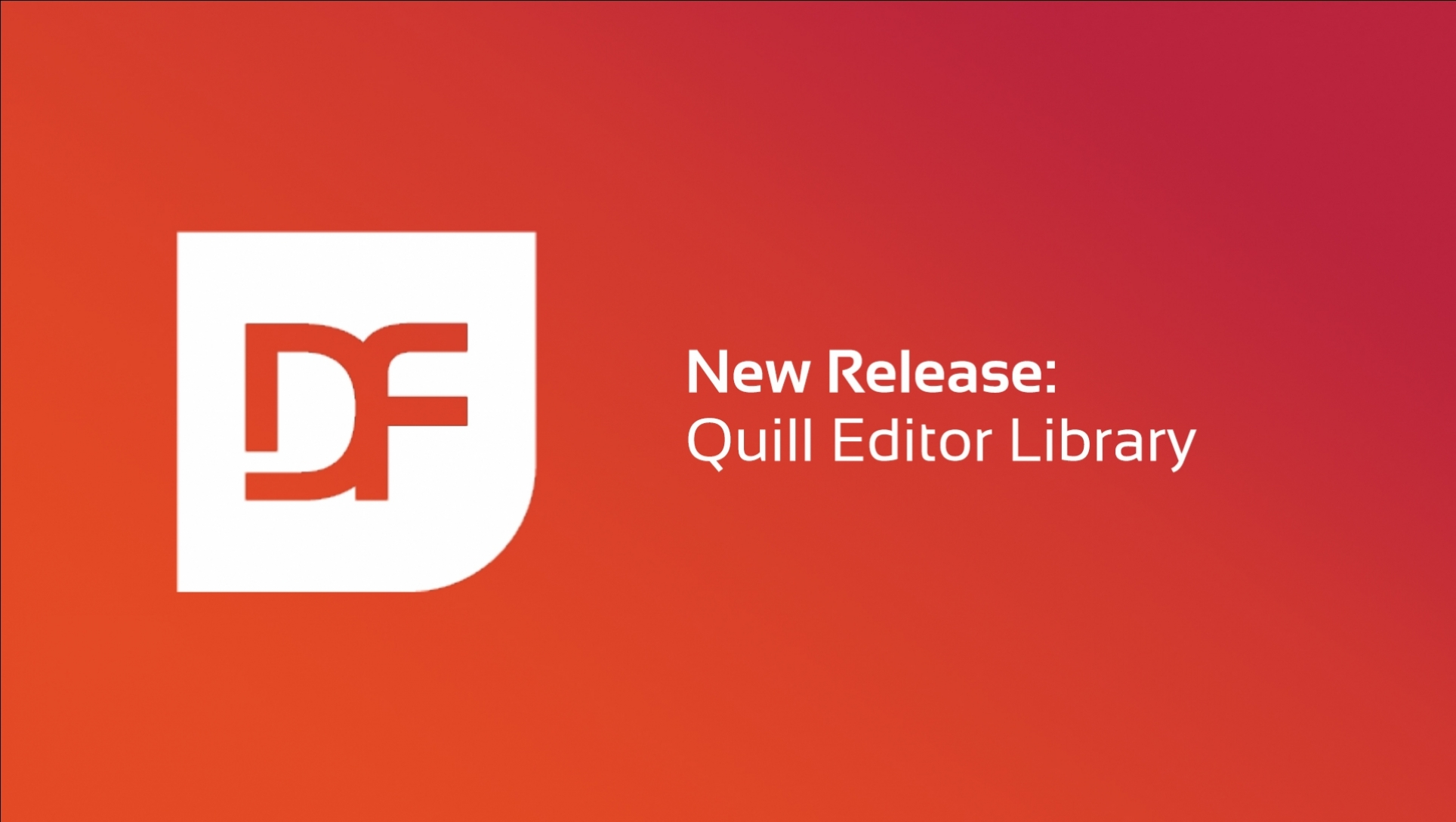 New Release: DataFlex Library for Quill Editor