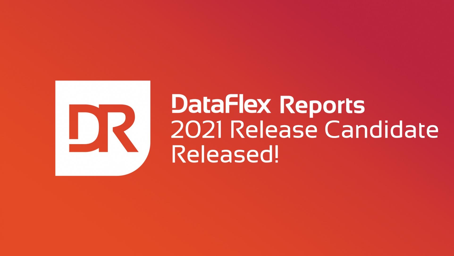 DataFlex Reports 2021 Release Candidate