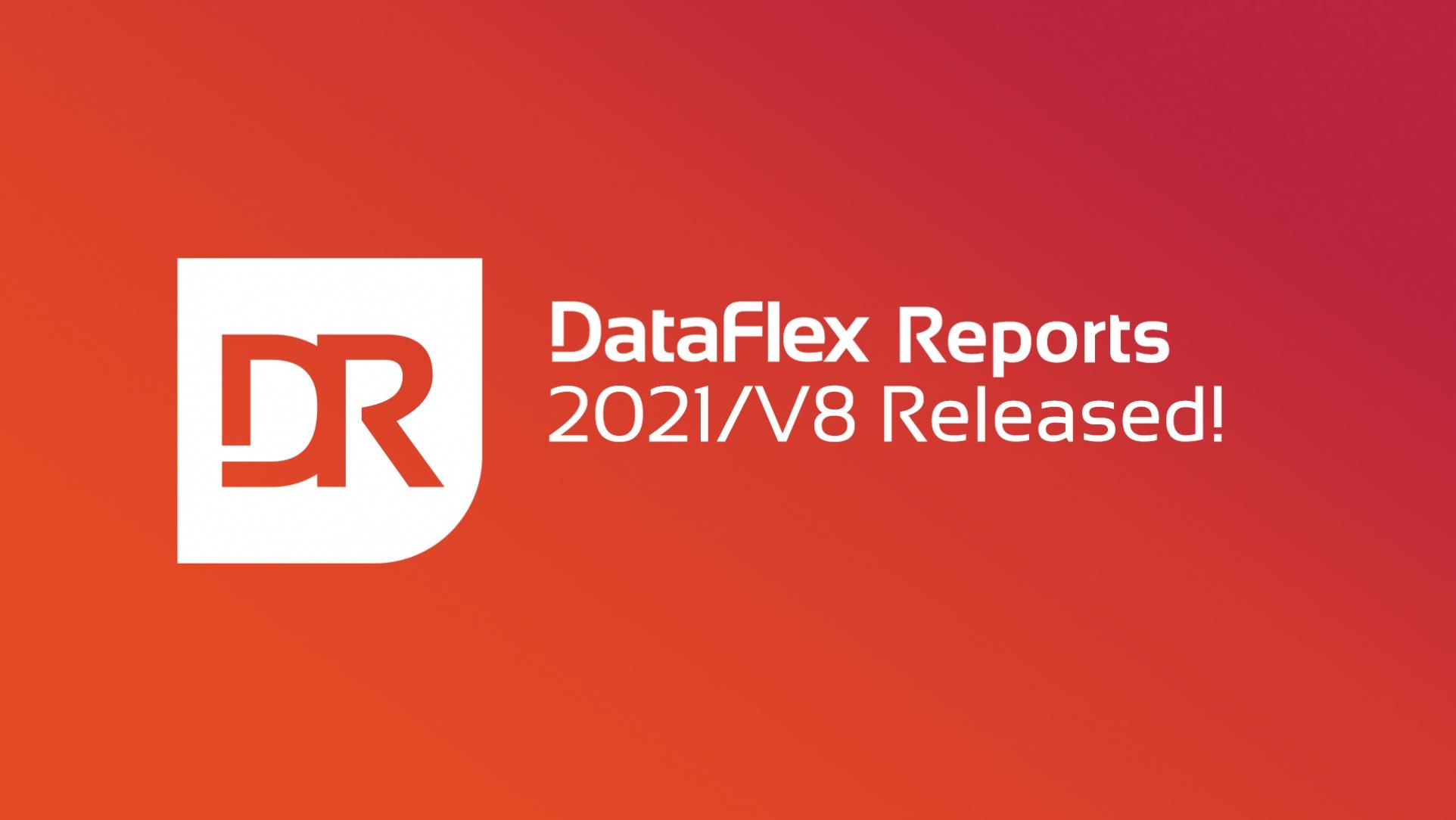 DataFlex Reports Released!