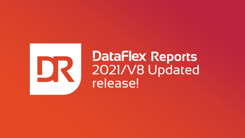 2021-04-19 DataFlex Reports Updated Release