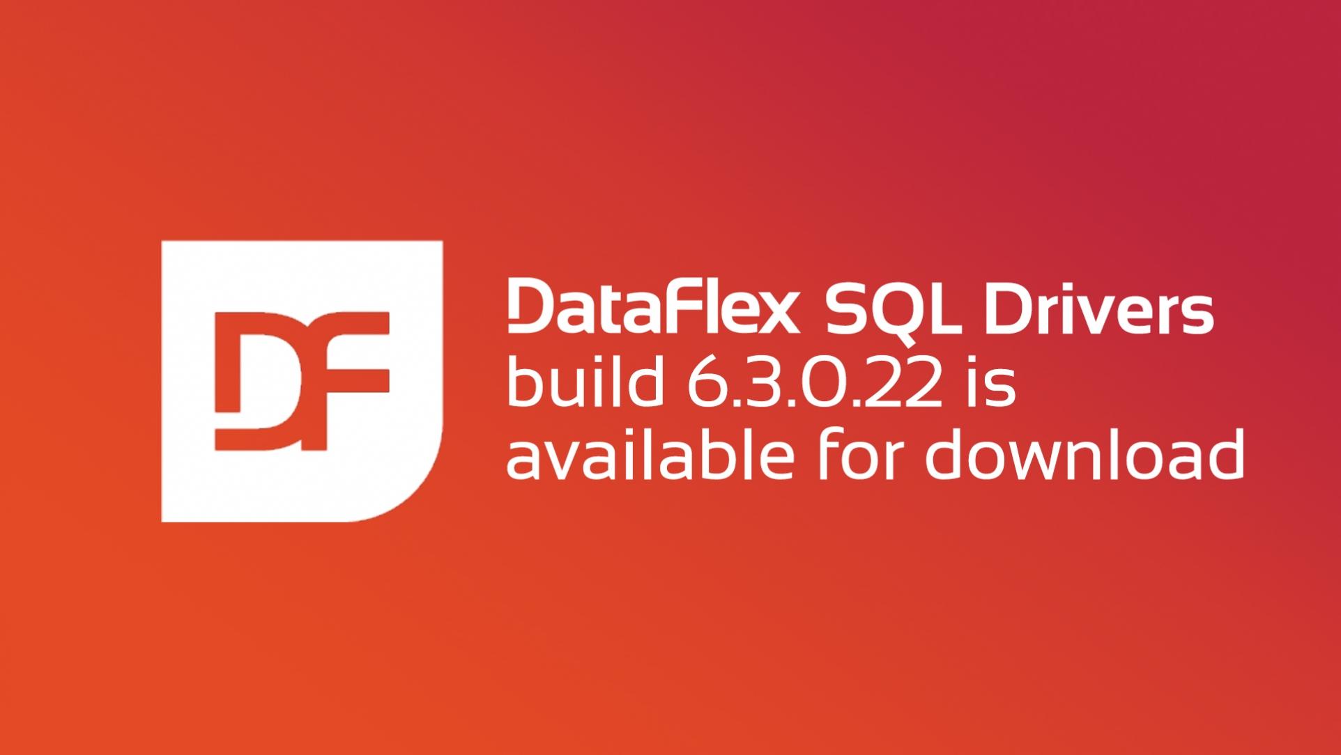 DataFlex SQL Drivers Updated